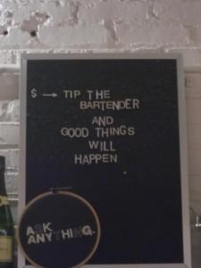 """""""Gib dem Barkeeper Trinkgeld und gute Dinge werden geschehen"""""""